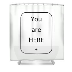 One To Ponder - You Are Here Shower Curtain