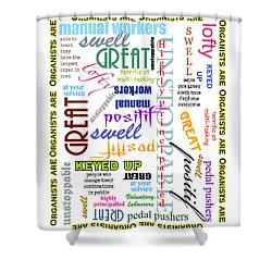 Organists Are Everything Shower Curtain