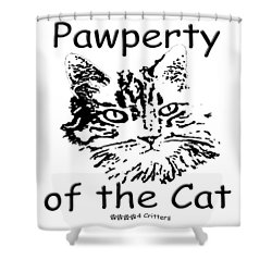 Pawperty Of The Cat Shower Curtain