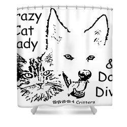 Paws4critters Crazy Cat Lady Dog Diva Shower Curtain