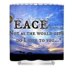 Peace I Give To You Shower Curtain