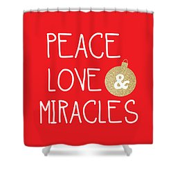 Peace Love And Miracles With Christmas Ornament Shower Curtain