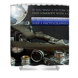 Photographer Quote Shower Curtain