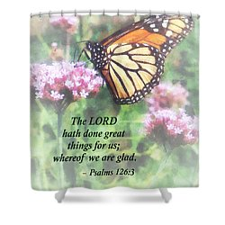 Psalm 126 3 The Lord Hath Done Great Things Shower Curtain by Susan Savad