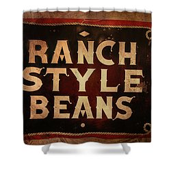 Ranch Style Beans Shower Curtain by Toni Hopper