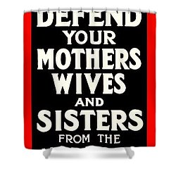 Recruiting Poster - Britain - Defend Women Shower Curtain by Benjamin Yeager
