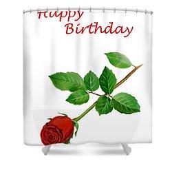 Red Rose Happy Birthday  Shower Curtain by Irina Sztukowski