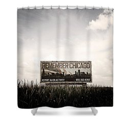 Remember Chicago  Shower Curtain by Trish Mistric