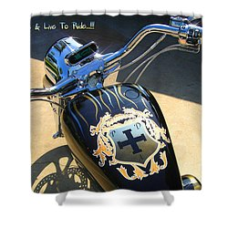 Ride To Live  Shower Curtain