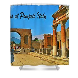 Ruins At Pompeii Italy Shower Curtain by John Malone