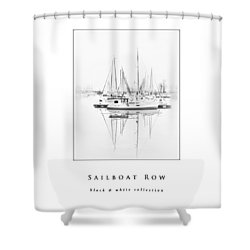Sailboat Row  Black And White Collection Shower Curtain