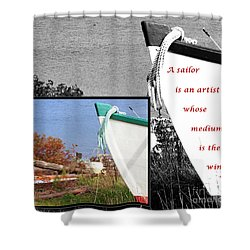 Sailor - Wind - Water - Boats Shower Curtain by Barbara Griffin