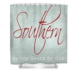 Southern By The Grace Of God Shower Curtain