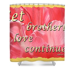 Spiritual Love - Bordered Shower Curtain