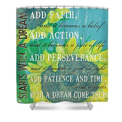 Starts With A Dream Shower Curtain by Debbie DeWitt