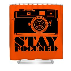 Stay Focused Poster Shower Curtain