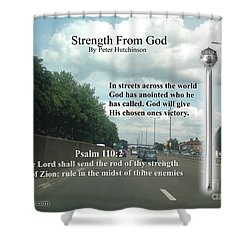 Strength From God Shower Curtain