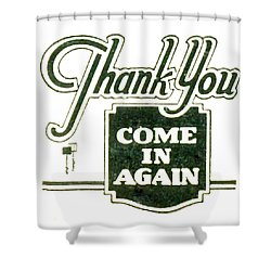 Shower Curtain featuring the digital art Thank You-come In Again by Cathy Anderson