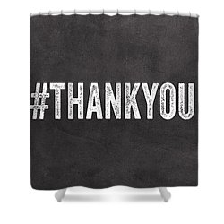 Thank You- Greeting Card Shower Curtain by Linda Woods