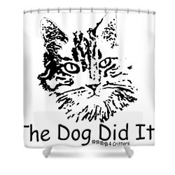The Dog Did It Shower Curtain