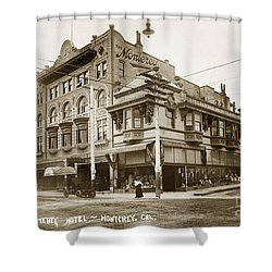 The Monterey Hotel 1904 The Goldstine Block Building 1906 Photo  Shower Curtain