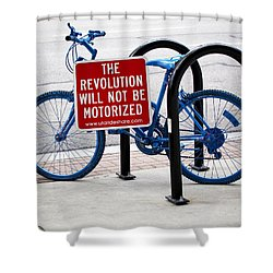 The Revolution Will Not Be Motorized Shower Curtain by Rona Black