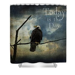 Today Is The Day - Inspirational Art By Jordan Blackstone Shower Curtain by Jordan Blackstone