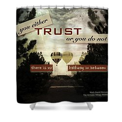 Trust Shower Curtain