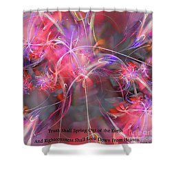 Truth Shall Spring Out Shower Curtain by Margie Chapman