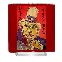 Uncle Sam Defy Tyranny Shower Curtain