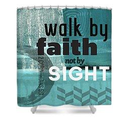 Walk By Faith- Contemporary Christian Art Shower Curtain by Linda Woods