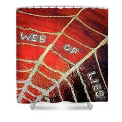 Web Of Lies Shower Curtain