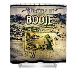 Welcome To Bodie California Shower Curtain