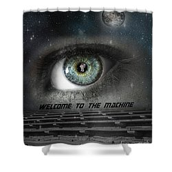 Welcome To The Machine Shower Curtain