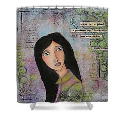Shower Curtain featuring the painting What Is A Friend ? by Nicole Nadeau