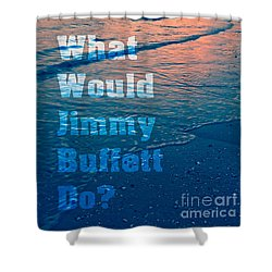 What Would Jimmy Buffet Do Square Shower Curtain by Edward Fielding