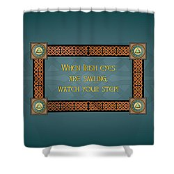 Whe Irish Eyes Are Smiling Shower Curtain