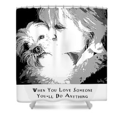 Shower Curtain featuring the digital art When You Love Someone by Kathy Tarochione