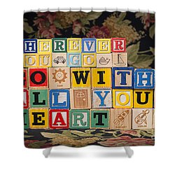 Wherever You Go Go With All Your Heart Shower Curtain by Art Whitton