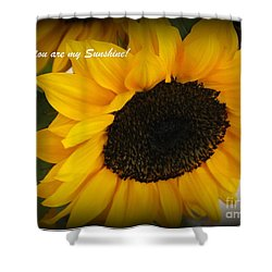 You Are My Sunshine - Greeting Card Shower Curtain