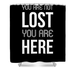 You Are Not Lost Poster Black Shower Curtain