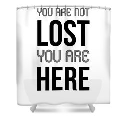 You Are Not Lost Poster White Shower Curtain