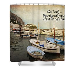 Your Ship Will Come In Shower Curtain
