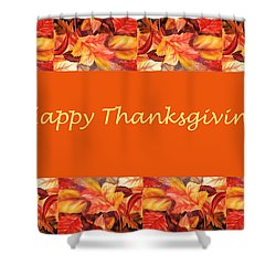 Thanksgiving Card Shower Curtain by Irina Sztukowski