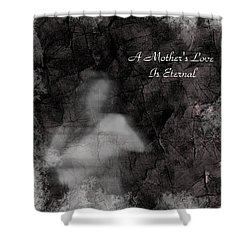 A Mother's Love Shower Curtain by Rhonda Barrett