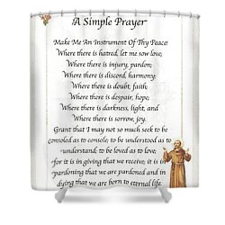A Simple Prayer By Saint Francis Shower Curtain by Desiderata Gallery