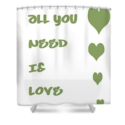 All You Need Is Love - Sage Green Shower Curtain by Georgia Fowler