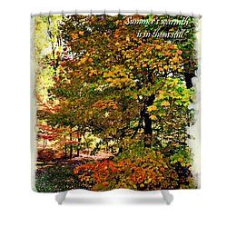 Autumn's Warmth Inspiration Quote Shower Curtain by Joan  Minchak