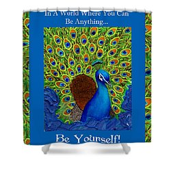 Be Yourself Shower Curtain by The Art With A Heart By Charlotte Phillips