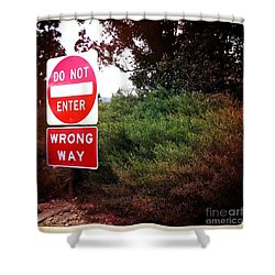 Shower Curtain featuring the photograph Do Not Enter - Wrong Way by Nina Prommer
